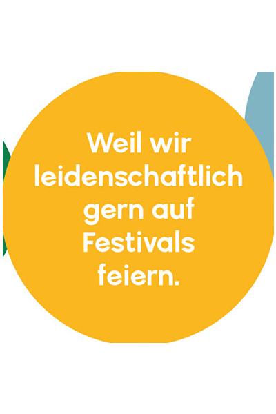 Weil wir leidenschaftlich gern auf Festivals feiern.